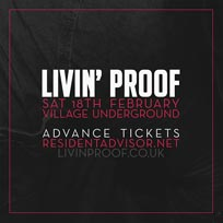 Livin' Proof at Village Underground on Saturday 18th February 2017