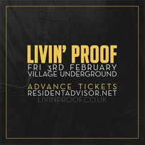 Livin' Proof at Village Underground on Friday 3rd February 2017