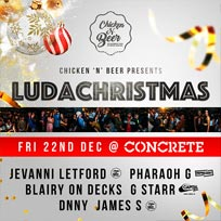 Ludachristmas at Concrete on Friday 22nd December 2017