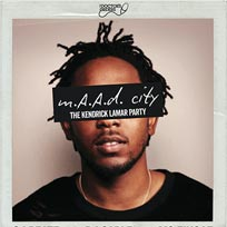 MAAD City - The Kendrick Lamar Party at Trapeze on Friday 5th May 2017