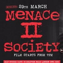 Menace II Society at MAP Studio Cafe on Friday 29th March 2019