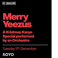 Merry Yeezus at XOYO on Tuesday 17th December 2019
