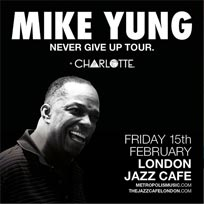Mike Yung at Jazz Cafe on Friday 15th February 2019