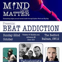 Mind Over Matter: Beat Addiction at The Bedford on Sunday 22nd October 2017