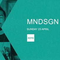 MNDSGN at XOYO on Sunday 23rd April 2017