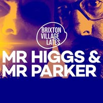 Mr Higgs & Mr Parker at Brixton Village on Thursday 13th June 2019