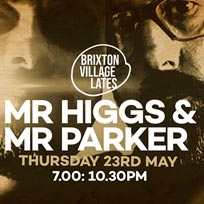 Mr Higgs & Mr Parker at Brixton Village on Thursday 23rd May 2019