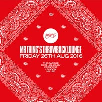 Mr Thing's Throwback Lounge at The Garage on Friday 26th August 2016