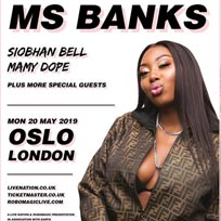Ms Banks at Oslo Hackney on Monday 20th May 2019