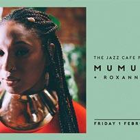 Mumu Fresh at Jazz Cafe on Friday 1st February 2019
