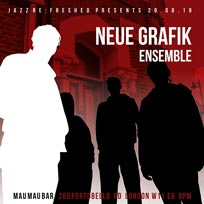 Neue Grafik Ensemble  at Mau Mau Bar on Thursday 29th August 2019