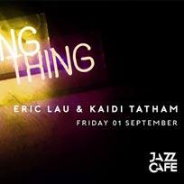 Night Thing w/ Eric Lau + Kaidi Tatham at Jazz Cafe on Friday 1st September 2017