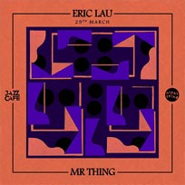 Night Thing w/ Eric Lau at Jazz Cafe on Thursday 29th March 2018