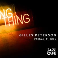Night Thing: Gilles Peterson at Jazz Cafe on Friday 21st July 2017