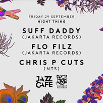Night Thing w/ Flo Filz + Suff Daddy at Jazz Cafe on Friday 29th September 2017