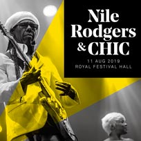 Nile Rodgers & Chic at Royal Festival Hall on Saturday 3rd August 2019