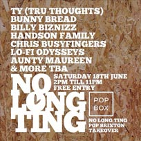 No Long Ting Alldayer at Pop Brixton on Saturday 18th June 2016