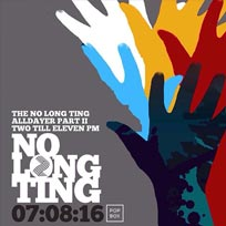 No Long Ting at Pop Brixton on Sunday 7th August 2016