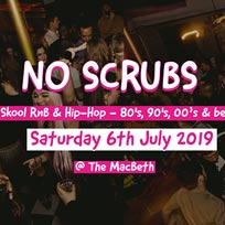 No Scrubs at The Macbeth on Saturday 6th July 2019