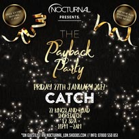 Nocturnal: The Payback Party at Catch on Friday 27th January 2017