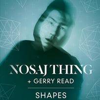 Nosaj Thing at Shapes on Saturday 16th July 2016