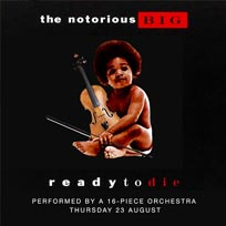 An Orchestral Rendition of Ready To Die at XOYO on Thursday 23rd August 2018