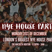 New Year Eve House Party at The Macbeth on Monday 31st December 2018