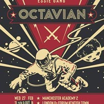 Octavian at The Forum on Thursday 28th February 2019