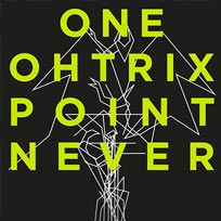 Oneohtrix Point Never London February 2016