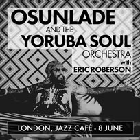 Osunlade and The Yoruba Soul Orchestra at Jazz Cafe on Thursday 8th June 2017