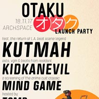 Otaku Launch Party at Archspace on Saturday 18th November 2017