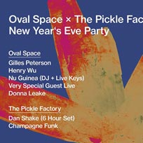 Oval Space x The Pickle Factory NYE at Oval Space on Tuesday 31st December 2019