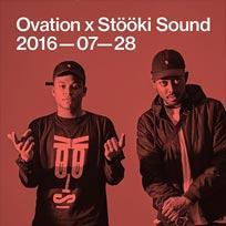 Ovation x Stööki Sound at Pickle Factory on Thursday 28th July 2016