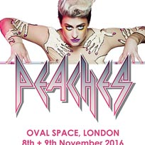 Peaches at Oval Space on Tuesday 8th November 2016
