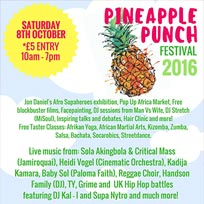 Pineapple Punch Festival at Dugdale Centre on Saturday 8th October 2016