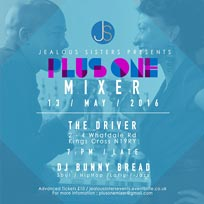 Plus One Mixer at The Driver on Friday 13th May 2016