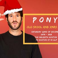 Pony at The Macbeth on Saturday 22nd December 2018