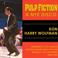 Pulp Fiction, A NYE Disco at Hoxton Square Bar & Kitchen on Monday 31st December 2018