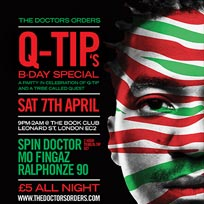 Q-Tip's B-Day Special at Book Club on Saturday 7th April 2018