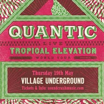 Quantic at Village Underground on Thursday 19th May 2016