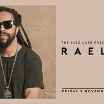 Rael at Jazz Cafe on Friday 9th November 2018