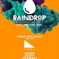 Raindrop at Dalston Roof Park on Sunday 26th August 2018