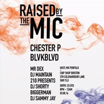 Raised By The Mic at Chip Shop on Wednesday 3rd August 2016