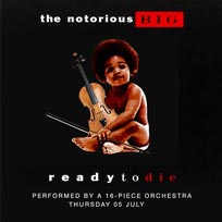 An Orchestral Rendition of Ready To Die at XOYO on Thursday 5th July 2018