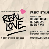 Real Love at Trapeze on Friday 12th April 2019
