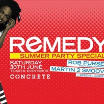 Remedy - Summer Party! at Concrete on Saturday 30th June 2018