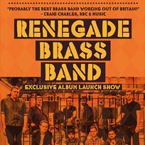 Renegade Brass Band at Rich Mix on Saturday 6th May 2017