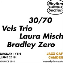 Vels Trio + 30/70  at Jazz Cafe on Thursday 14th June 2018
