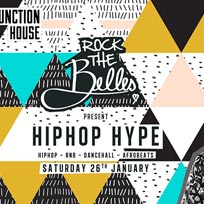 Rock The Belles x Hiphop Hype Dalston at Junction House on Saturday 26th January 2019