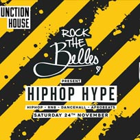 Rock The Belles x Hiphop Hype Dalston at Junction House on Saturday 24th November 2018